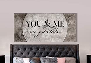 Wall Art Above Bed | You and me we got This Quote | Wall Decor for Bedroom Couples