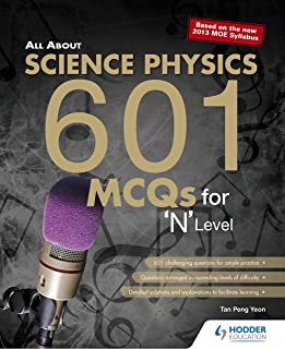 All About Science Physics: 601 MCQS FOR 'N' LEVEL