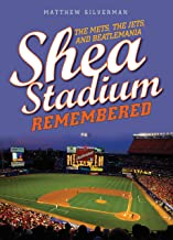 Shea Stadium Remembered: The Mets, the Jets, and Beatlemania