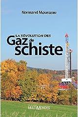 La révolution des gaz de schiste Format Kindle