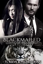 Blackmailed (Leaving the Past Behind Book 5)