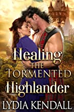 Healing the Tormented Highlander: A Steamy Scottish Historical Romance Novel (English Edition)