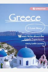 Greece, A Love Story: Women Write about the Greek Experience Kindle Edition