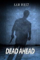 Dead Ahead: An Extreme Horror Novella Kindle Edition