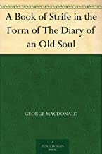 A Book of Strife in the Form of The Diary of an Old Soul