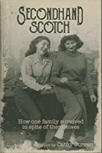 Secondhand Scotch: How One Family Survived in Spite of Themselves