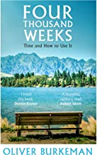 Four Thousand Weeks: Embrace your limits. Change your life. (English Edition)
