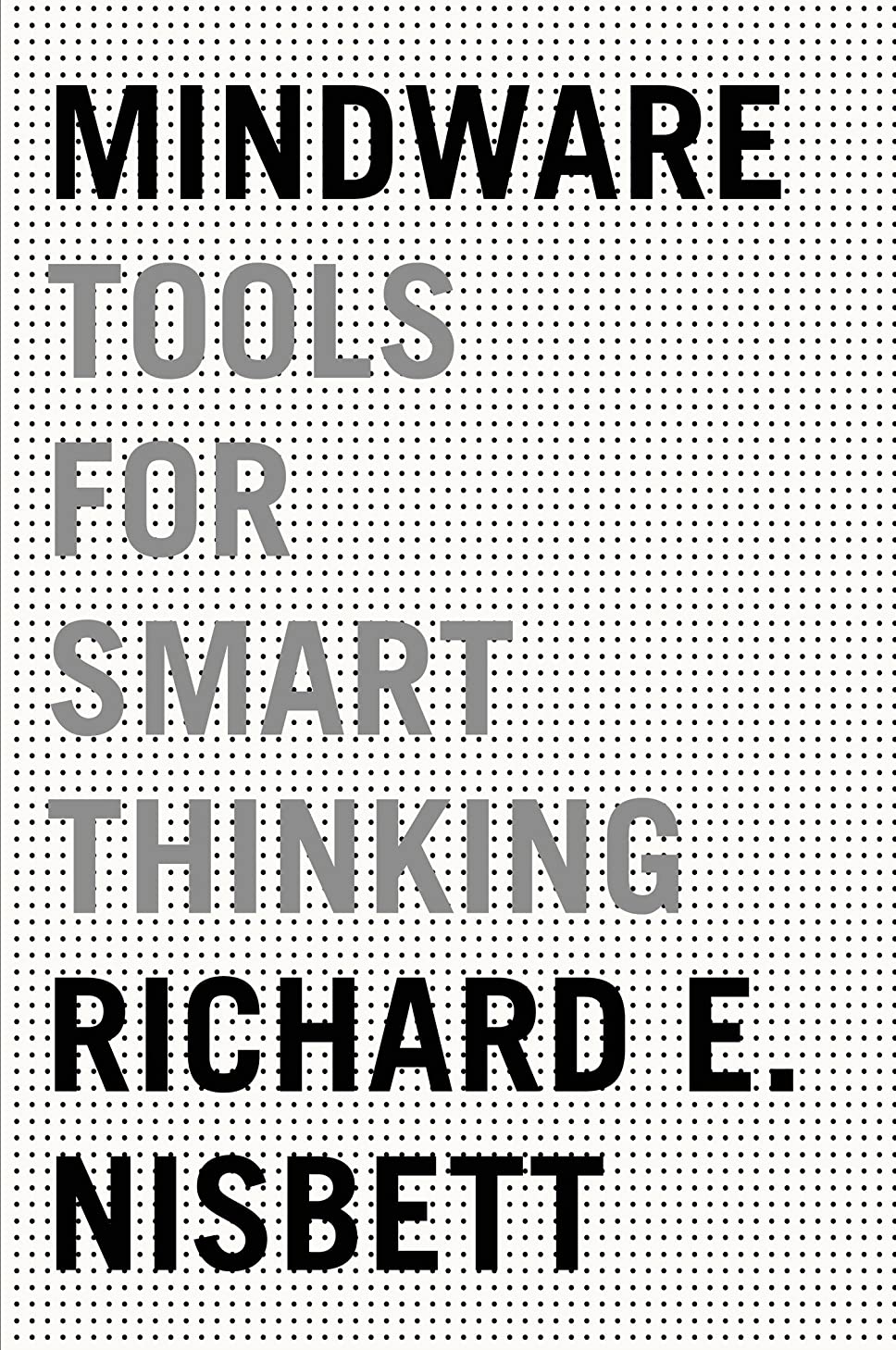 滑り台要求する苛性Mindware: Tools for Smart Thinking (English Edition)