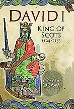 David I: King of Scots, 1124–1153 (English Edition)