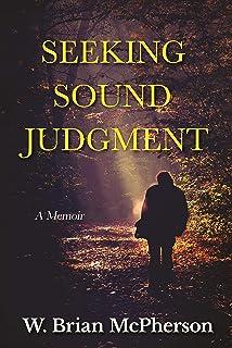 Seeking Sound Judgment: A Memoir (English Edition)