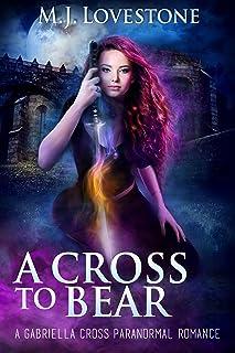 A Cross to Bear: A Gabriella Cross Paranormal Romance