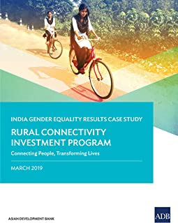 The Rural Connectivity Investment Program: Connecting People, Transforming Lives—India Gender Equality Results Case Study (Gender Equality Results Case Studies)