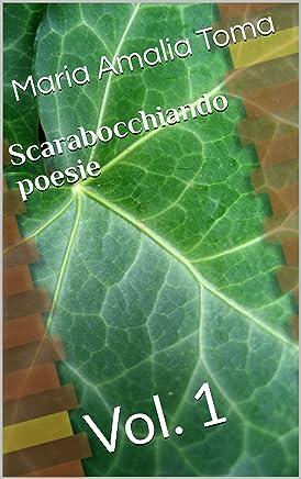 Scarabocchiando poesie: Vol. 1