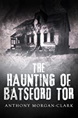 The Haunting of Batsford Tor Kindle Edition