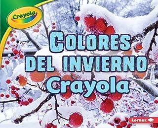 Colores del invierno Crayola ® (Crayola ® Winter Colors) (Estaciones Crayola ® (Crayola ® Seasons)) (Spanish Edition)
