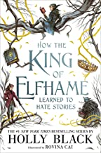 Download Book How the King of Elfhame Learned to Hate Stories PDF