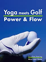 Yoga meets Golf: Mehr Power & Mehr Flow: Golf-Fitness mit Yoga (move your game 3) (German Edition)