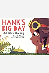 Hank's Big Day: The Story of a Bug Kindle Edition