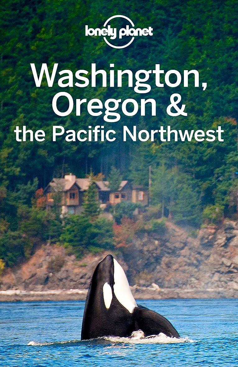 変更可能アボート欠如Lonely Planet Washington, Oregon & the Pacific Northwest (Travel Guide) (English Edition)