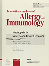 Eosinophils in Allergy and Related Diseases: Workshop, Tokyo, June 1997: Proceedings. Supplement Issue: International Archives of Allergy and Immunology 1998, Vol. 117, Suppl. 1