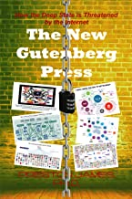The New Gutenberg Press: How the Deep State is Threatened by the Internet