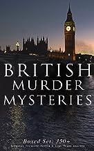 BRITISH MURDER MYSTERIES - Boxed Set: 350+ Greatest Thriller Novels & True Crime Stories: Sherlock Holmes Cases, Father Br...
