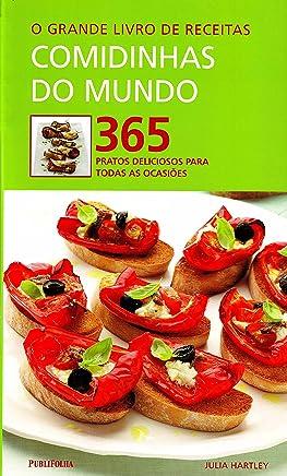 O Grande Livro de Receitas. Comidinhas do Mundo. 365 Pratos Deliciosos Para Todas as Ocasiões