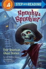 Spooky & Spookier: Four American Ghost Stories (Step into Reading) Kindle Edition