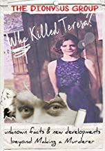 WHO KILLED TERESA? Unknown facts and new developments beyond Making a Murderer