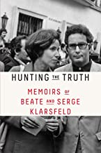 Hunting the Truth: Memoirs of Beate and Serge Klarsfeld (English Edition)