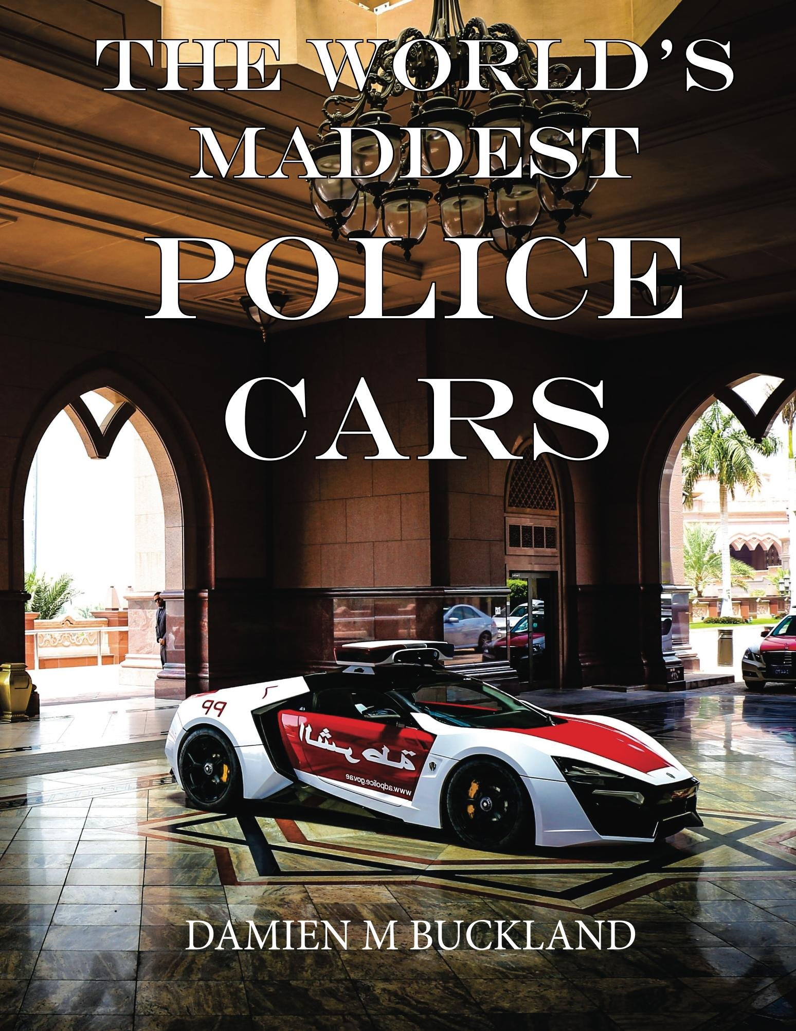 The World's Maddest Police Cars (English Edition)