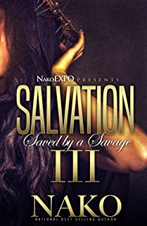 Salvation III: The Finale (Saved By A Savage Book 3)