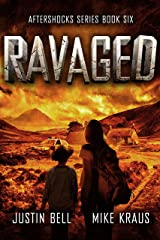Ravaged: The Aftershocks Series Book 6: (A Post-Apocalyptic Survival Thriller) Kindle Edition