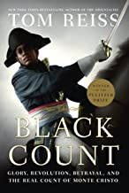 The Black Count: Glory, Revolution, Betrayal, and the Real Count of Monte Cristo (Pulitzer Prize for Biography) (English Edition)
