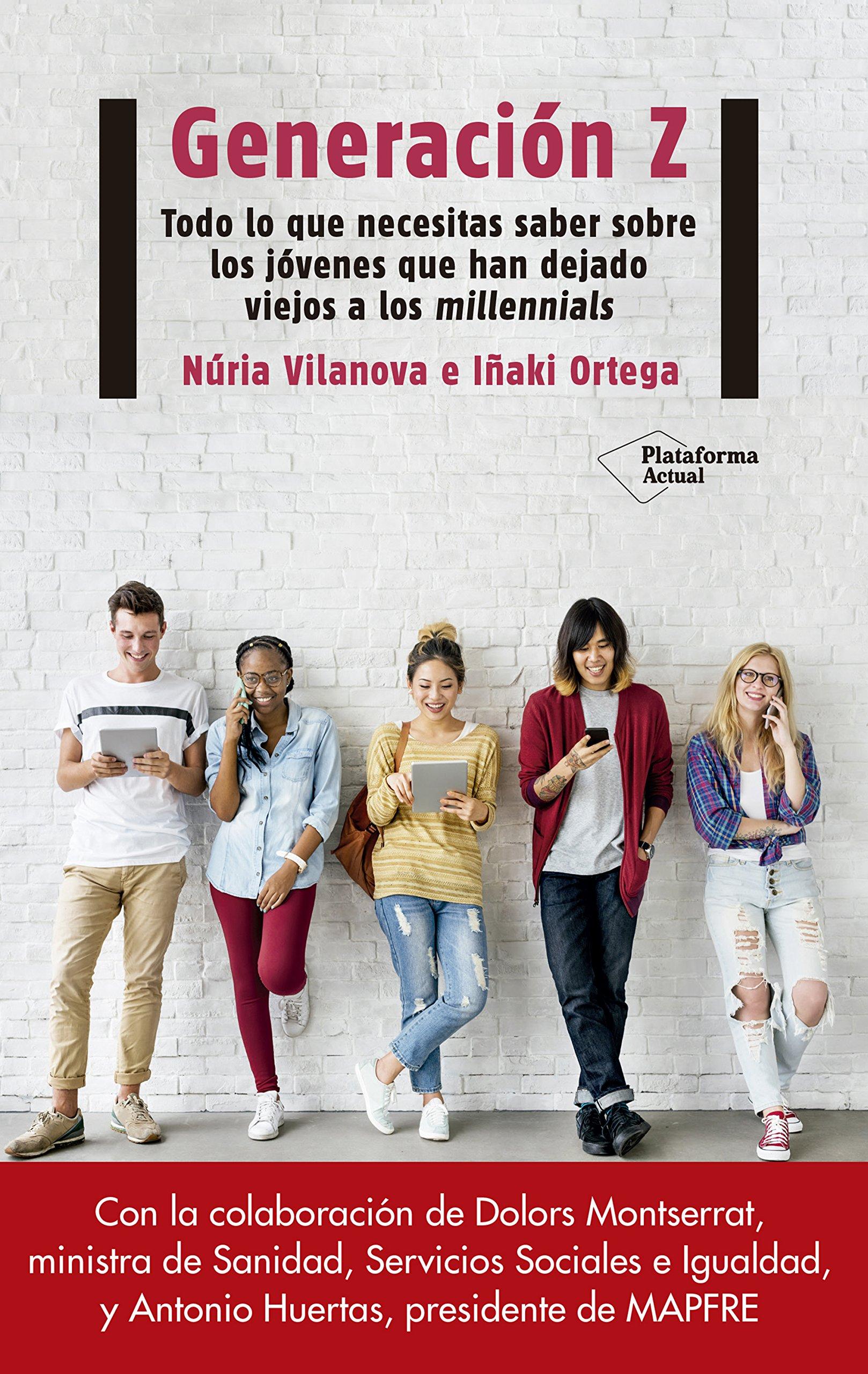 Generación Z: Todo lo que necesitas saber sobre los jóvenes que han dejado viejos a los millennials (Spanish Edition)