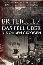 DAS FELL ÜBER DIE OHREN GEZOGEN: Deutschland – vor, während und nach dem Krieg (20th Century Memoirs 3) (German Edition)