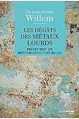 Les dégâts des métaux lourds : Prévention et détoxication naturelle (Santé / Bien-être) Format Kindle