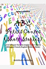 ABC Petits Contes (Short Stories): Livre bilingue français/anglais pour enfants (Bilingual French/English Children Book) (French Edition) Kindle Edition