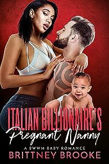 Italian Billionaire's Pregnant Nanny: A BWWM Baby Romance