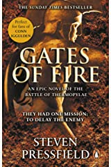 Gates Of Fire: One of history's most epic battles is brought to life in this enthralling and moving novel Kindle Edition