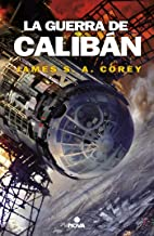 La guerra de Calibán / Caliban's War (The Expanse) (Spanish Edition)