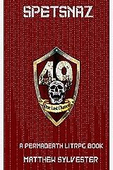 Spetsnaz: A Permadeath LitRPG LitFPS RealRPG GameLit novel (Permadeath GameLit Book 2) Kindle Edition