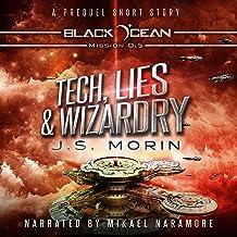 Tech, Lies, and Wizardry: A Space Opera Fantasy Short Story (Black Ocean, Book 0)