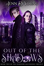 Out of The Shadows (Shadows Ascending Trilogy Book 2)