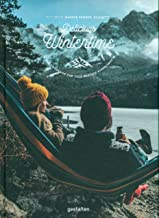 Delicious Wintertime: The Cookbook for Cold Weather Adventures
