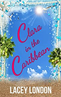Clara in the Caribbean: Grab a rum punch and escape to Barbados in this scorching sunlounger read. (Clara Andrews Book 6) (English Edition)