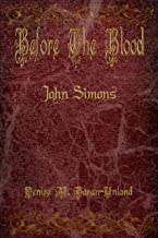 Before The Blood: John Simons (BryonySeries: Before the Blood Book 1)