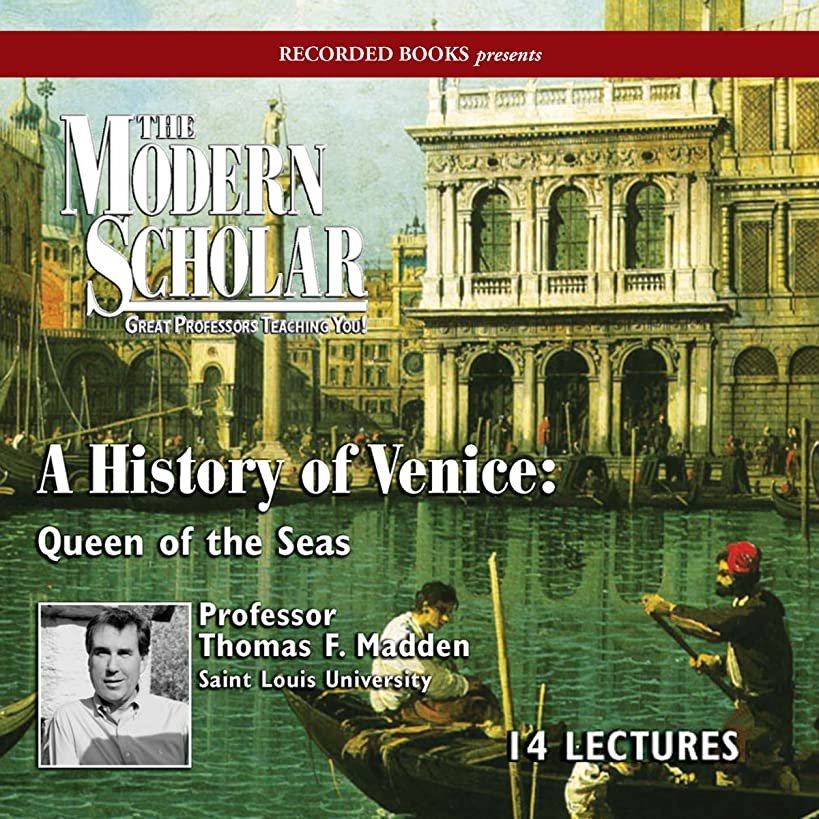 The Modern Scholar: A History of Venice: Queen of the Seas