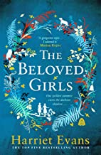 The Beloved Girls: The STUNNING new novel from bestselling author Harriet Evans is coming . . .