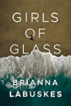 Cover image of Girls of Glass by Brianna Labuskes